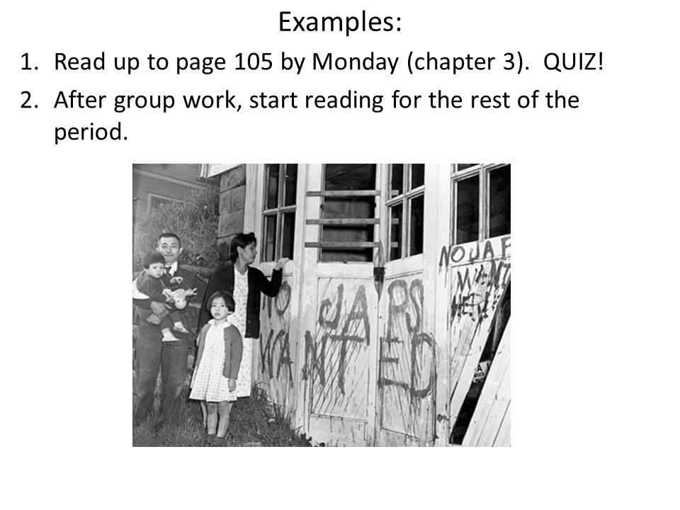 Examples: Read up to page 105 by Monday (chapter 3). QUIZ!