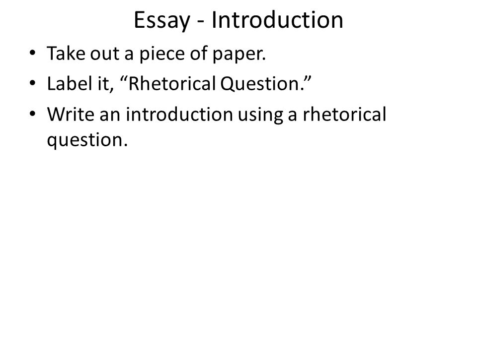 Essay - Introduction Take out a piece of paper.