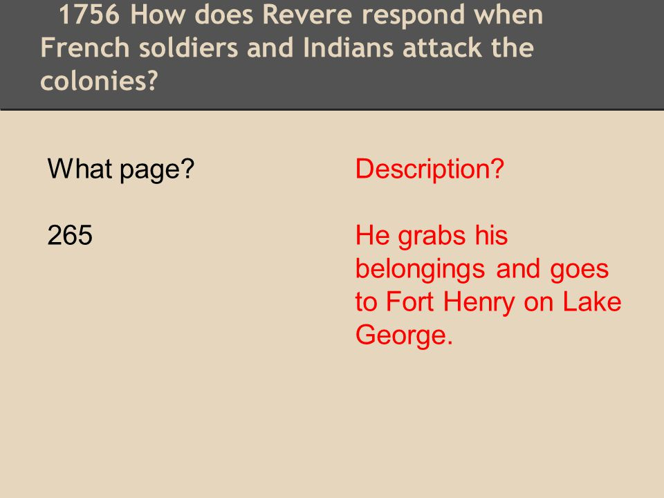 1756 How does Revere respond when French soldiers and Indians attack the colonies