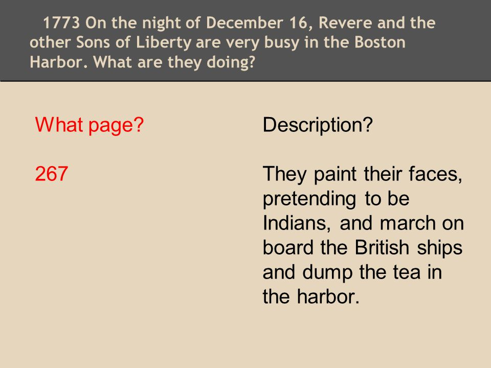 1773 On the night of December 16, Revere and the other Sons of Liberty are very busy in the Boston Harbor. What are they doing