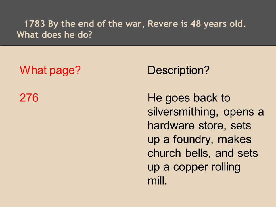 1783 By the end of the war, Revere is 48 years old. What does he do