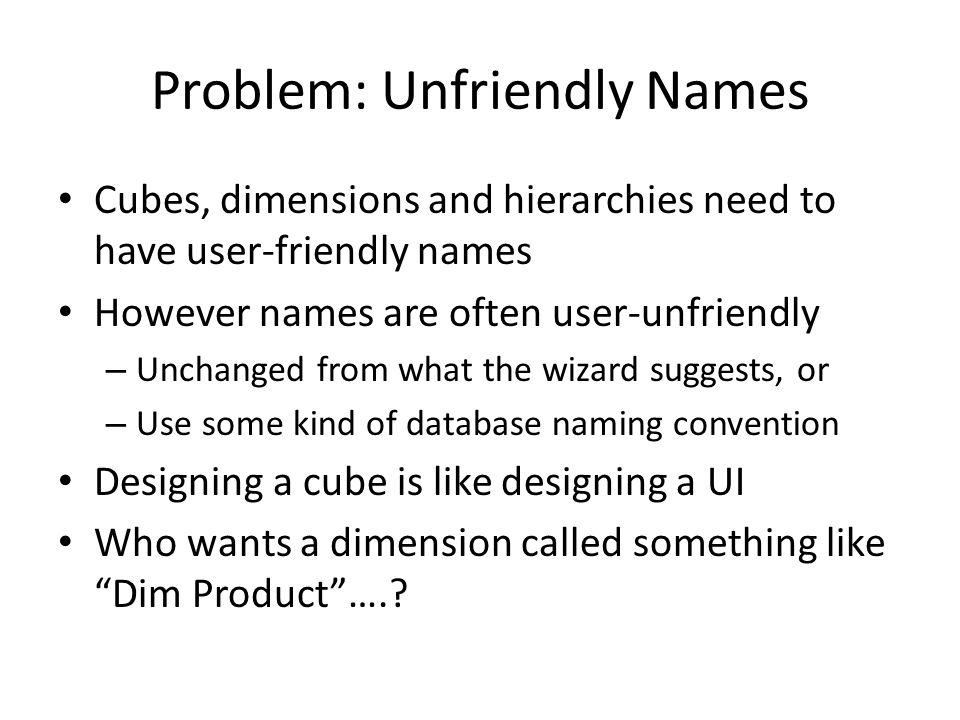 Problem: Unfriendly Names