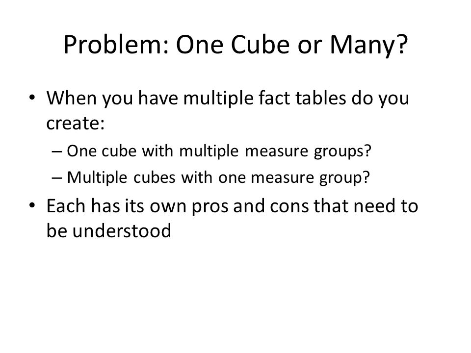 Problem: One Cube or Many