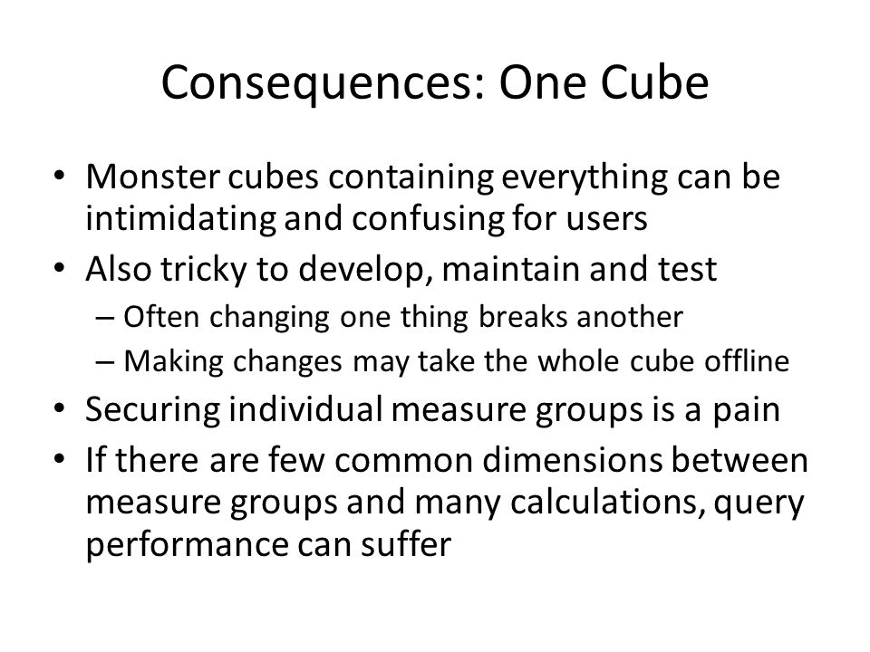Consequences: One Cube