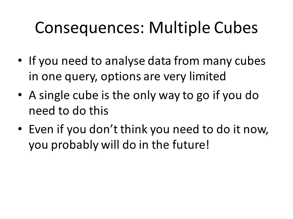 Consequences: Multiple Cubes
