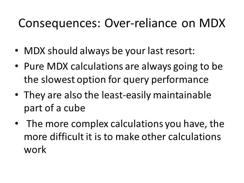 Consequences: Over-reliance on MDX