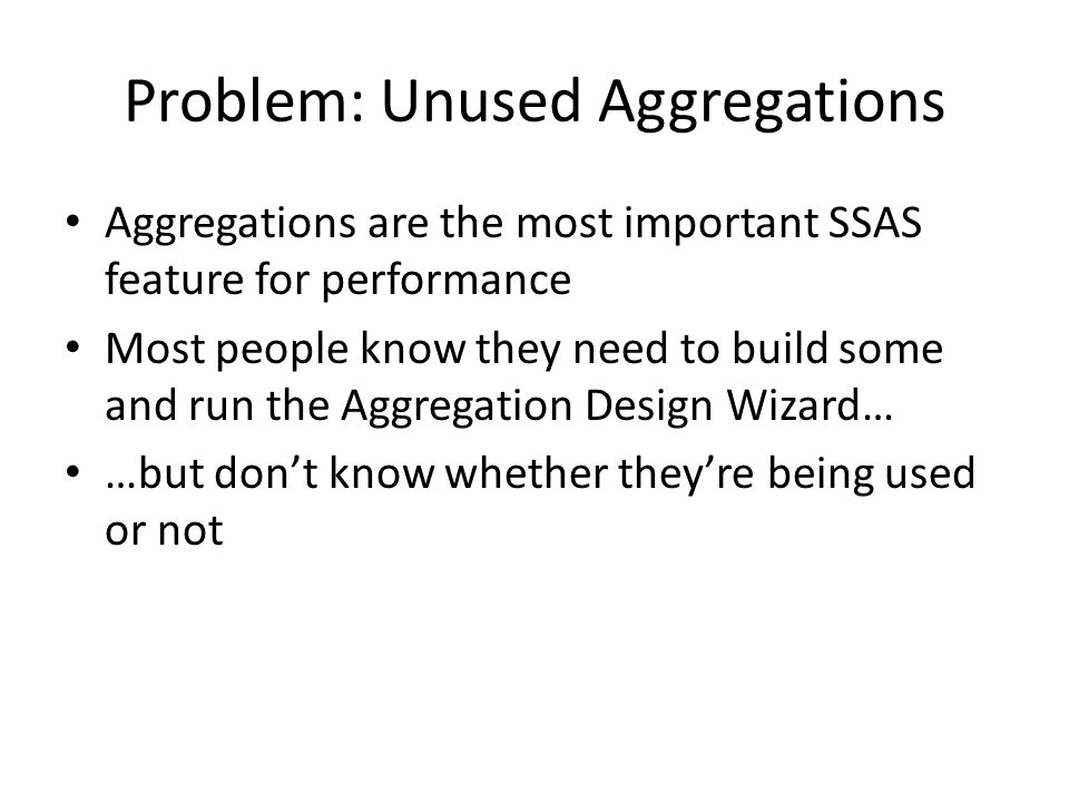 Problem: Unused Aggregations