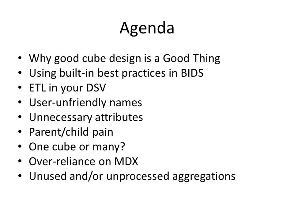 Agenda Why good cube design is a Good Thing