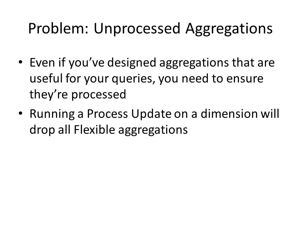 Problem: Unprocessed Aggregations