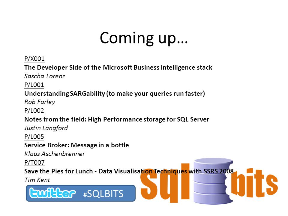 Coming up… P/X001. The Developer Side of the Microsoft Business Intelligence stack. Sascha Lorenz.