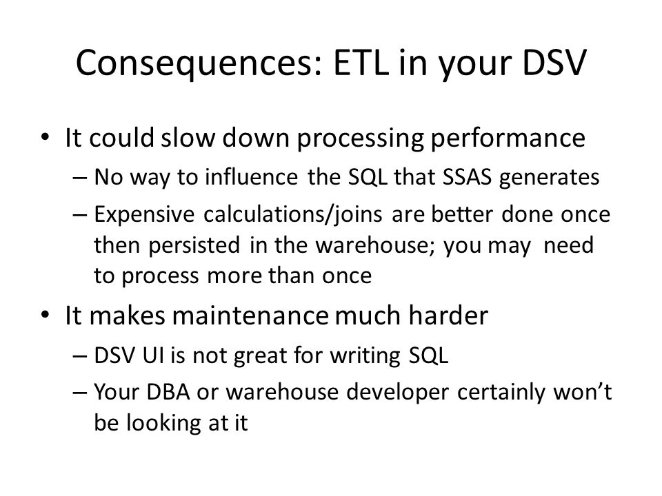 Consequences: ETL in your DSV