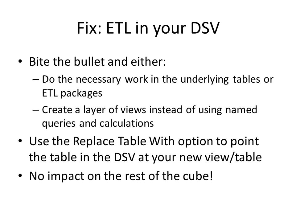 Fix: ETL in your DSV Bite the bullet and either: