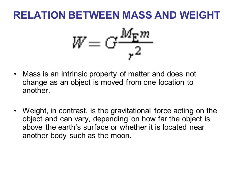 RELATION BETWEEN MASS AND WEIGHT