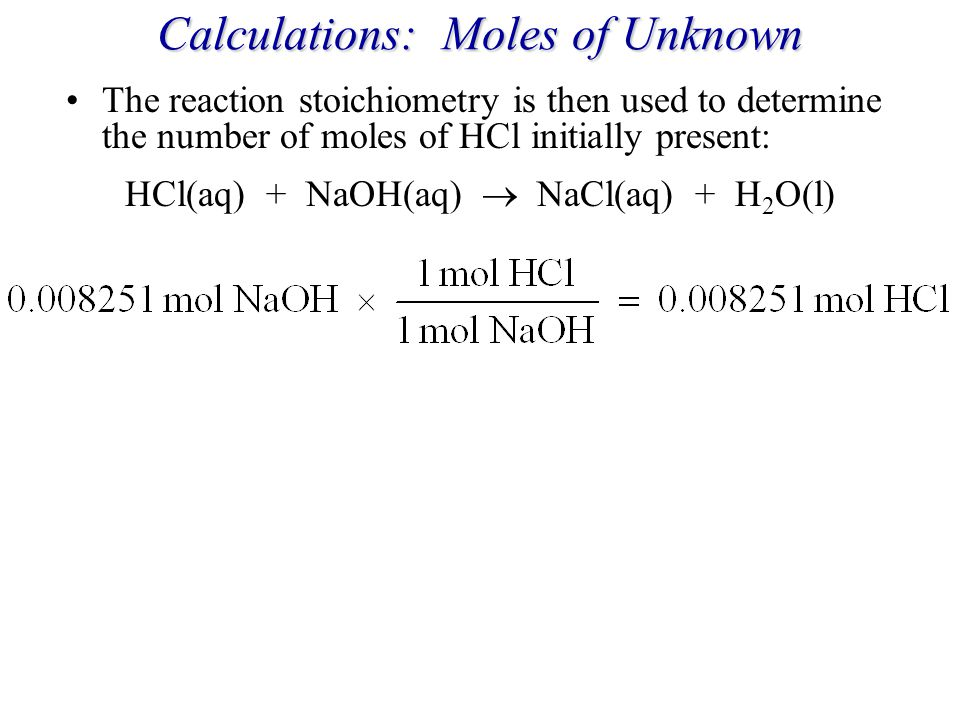Calculations: Moles of Unknown