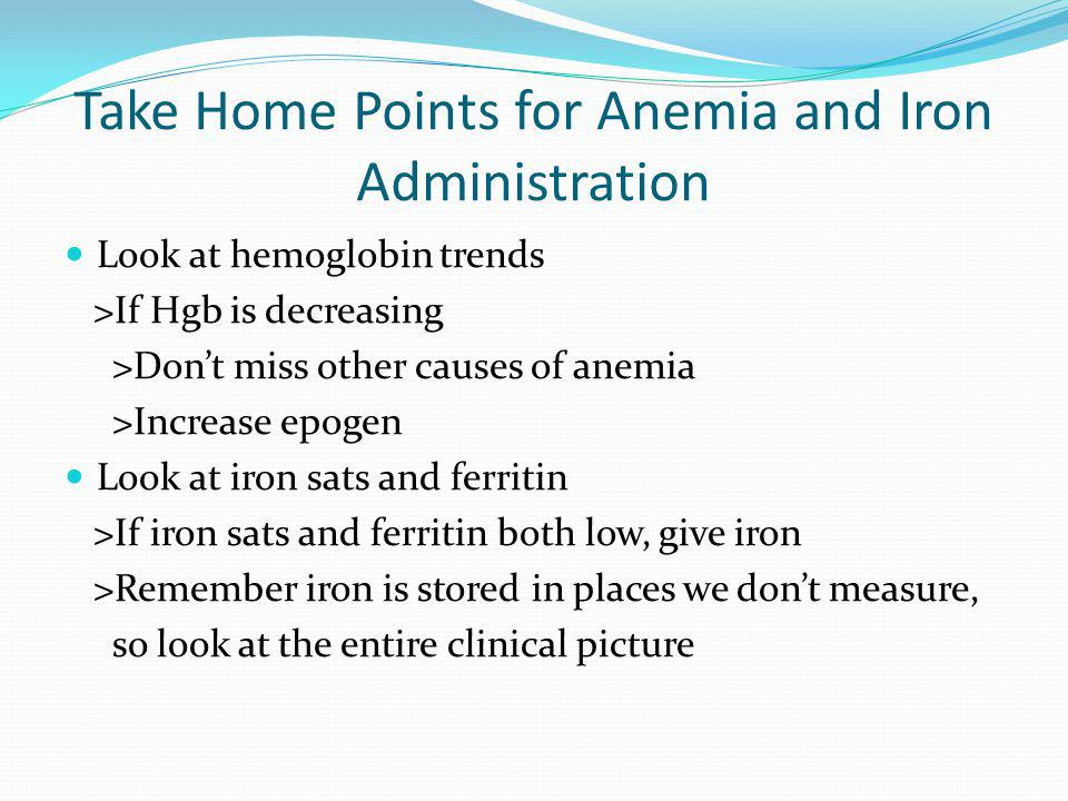 Take Home Points for Anemia and Iron Administration
