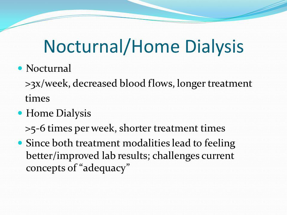 Nocturnal/Home Dialysis