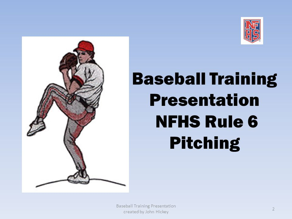 Baseball Training Presentation NFHS Rule 6 Pitching