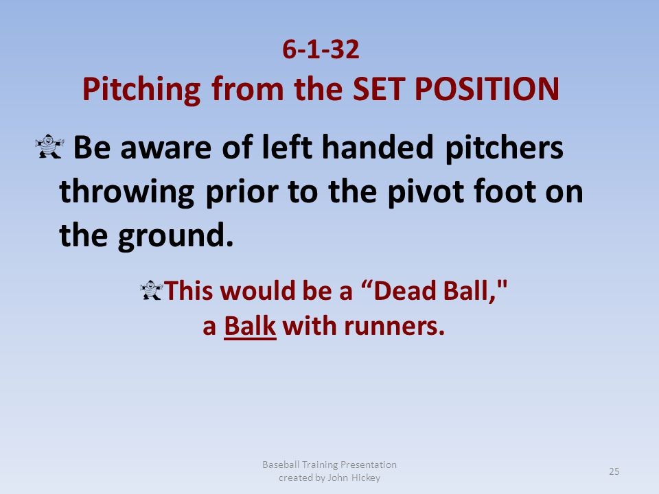 Pitching from the SET POSITION This would be a Dead Ball,