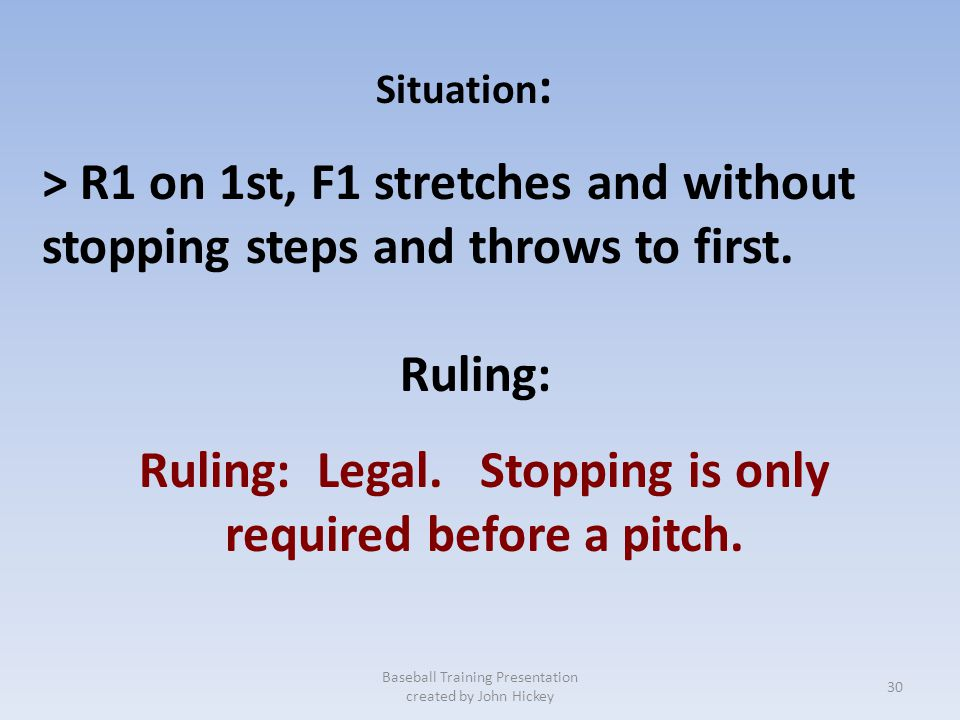 Ruling: Legal. Stopping is only required before a pitch.