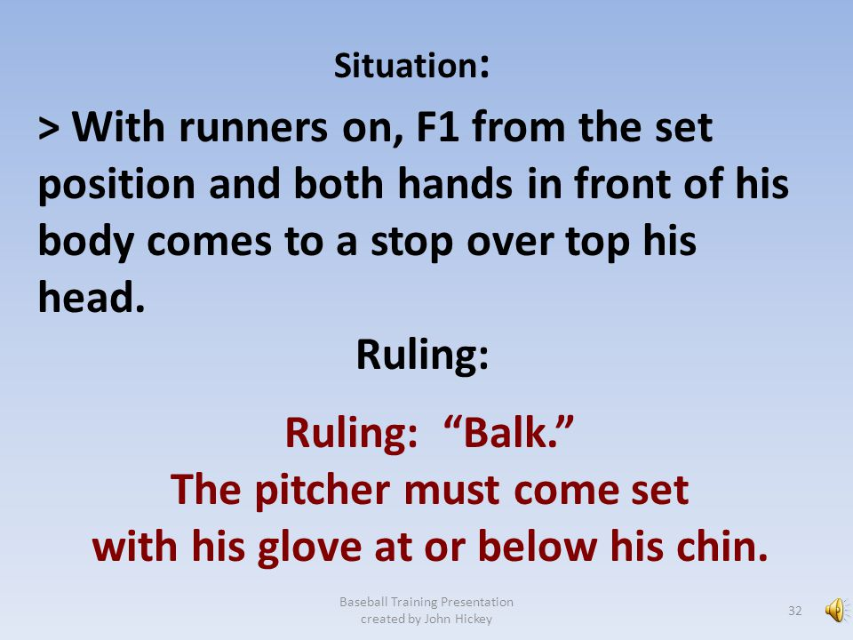 The pitcher must come set with his glove at or below his chin.