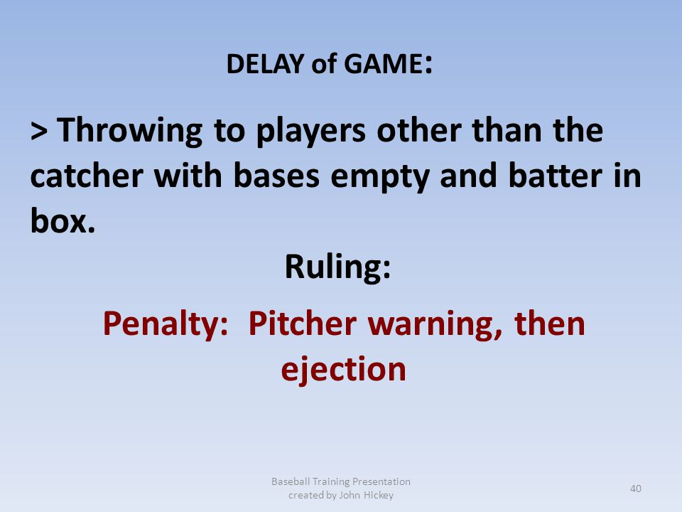 Penalty: Pitcher warning, then ejection