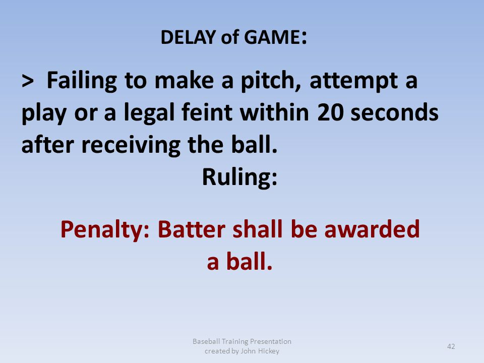 Penalty: Batter shall be awarded