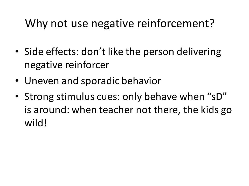Why not use negative reinforcement