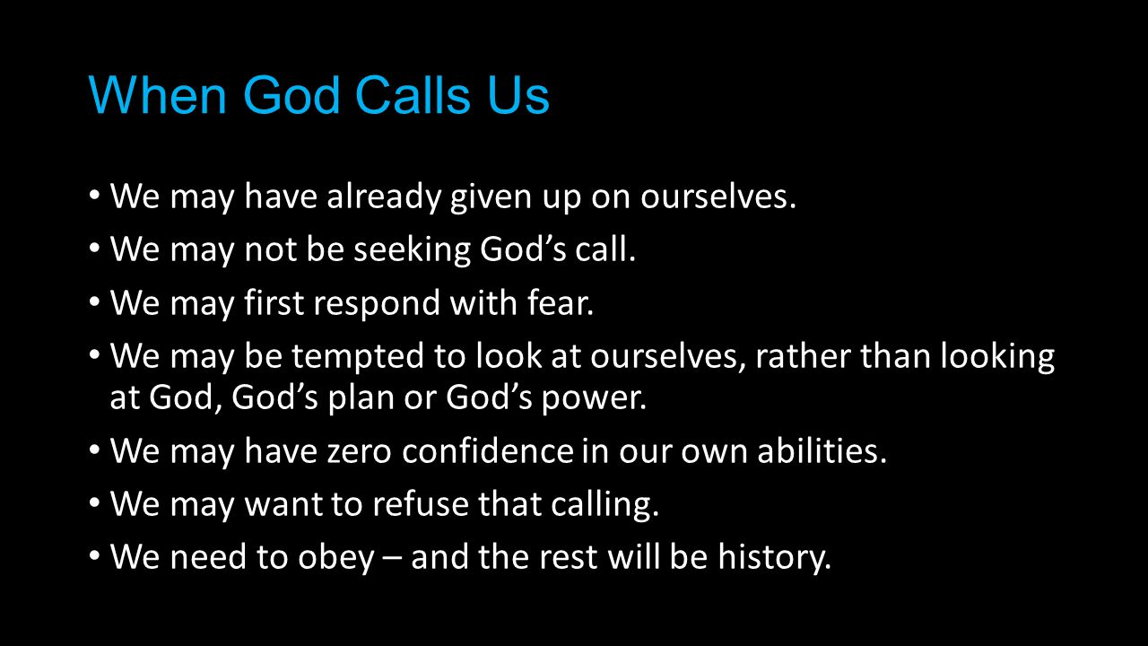 When God Calls Us We may have already given up on ourselves.