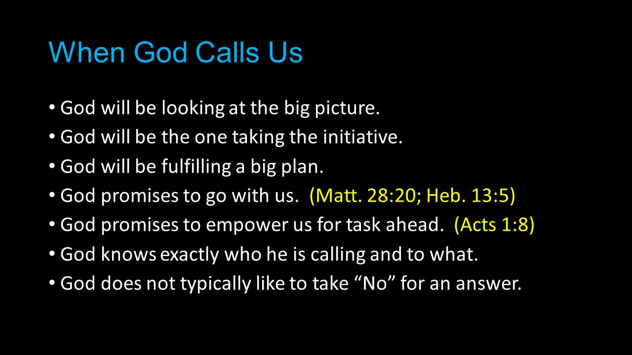 When God Calls Us God will be looking at the big picture.