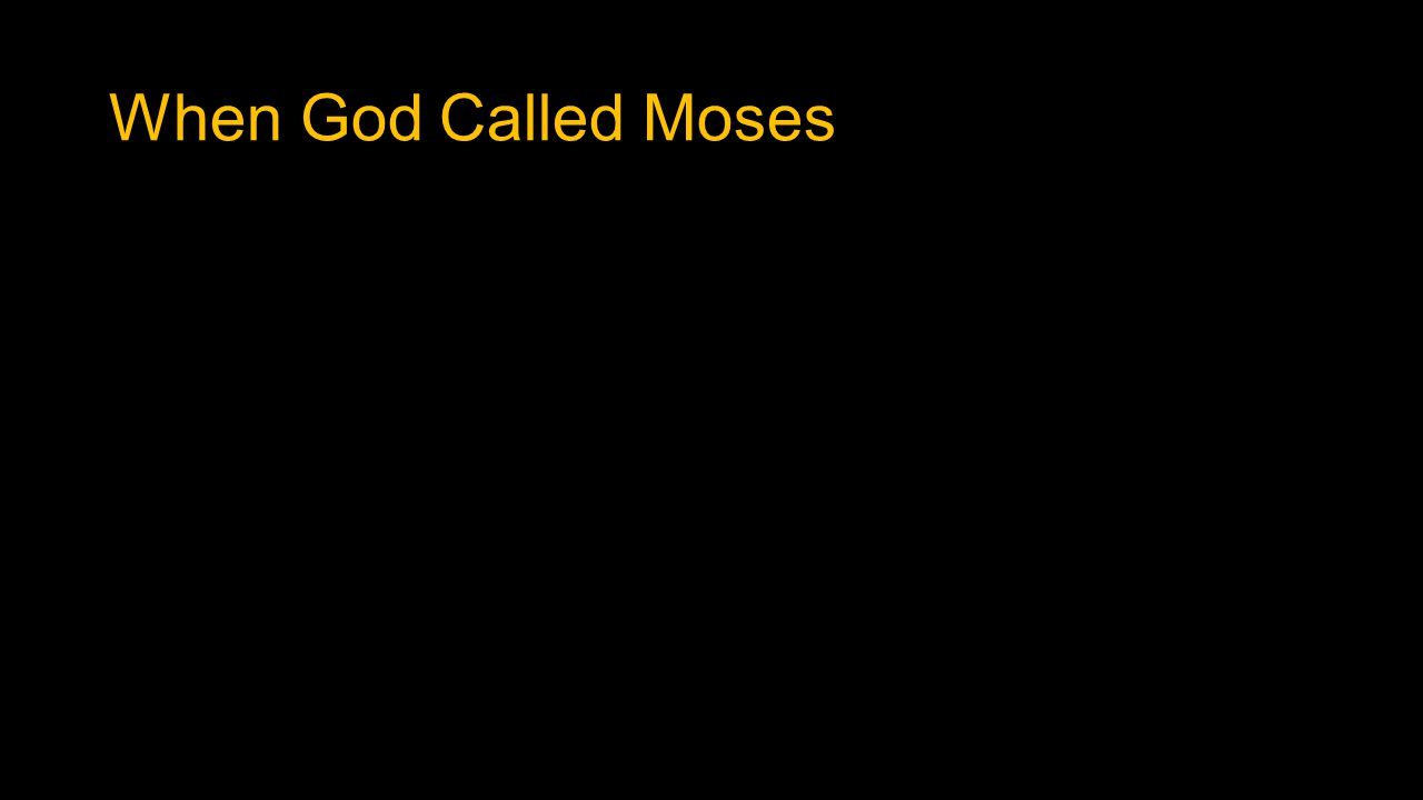 When God Called Moses