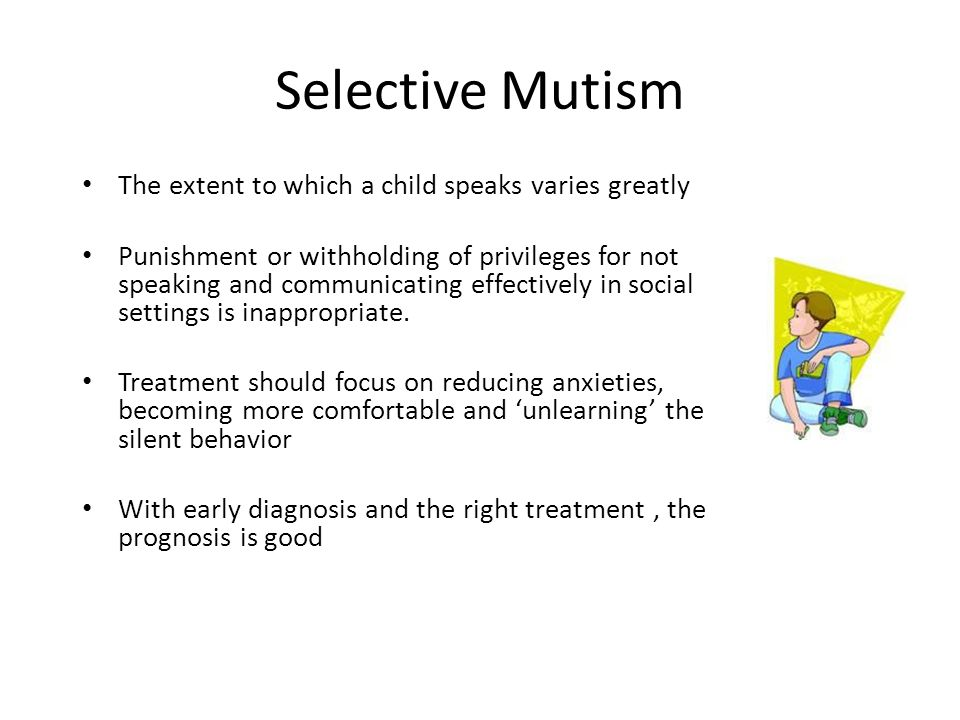 Selective Mutism The extent to which a child speaks varies greatly