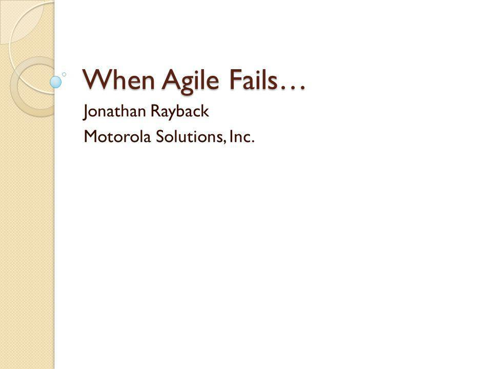 Jonathan Rayback Motorola Solutions, Inc.