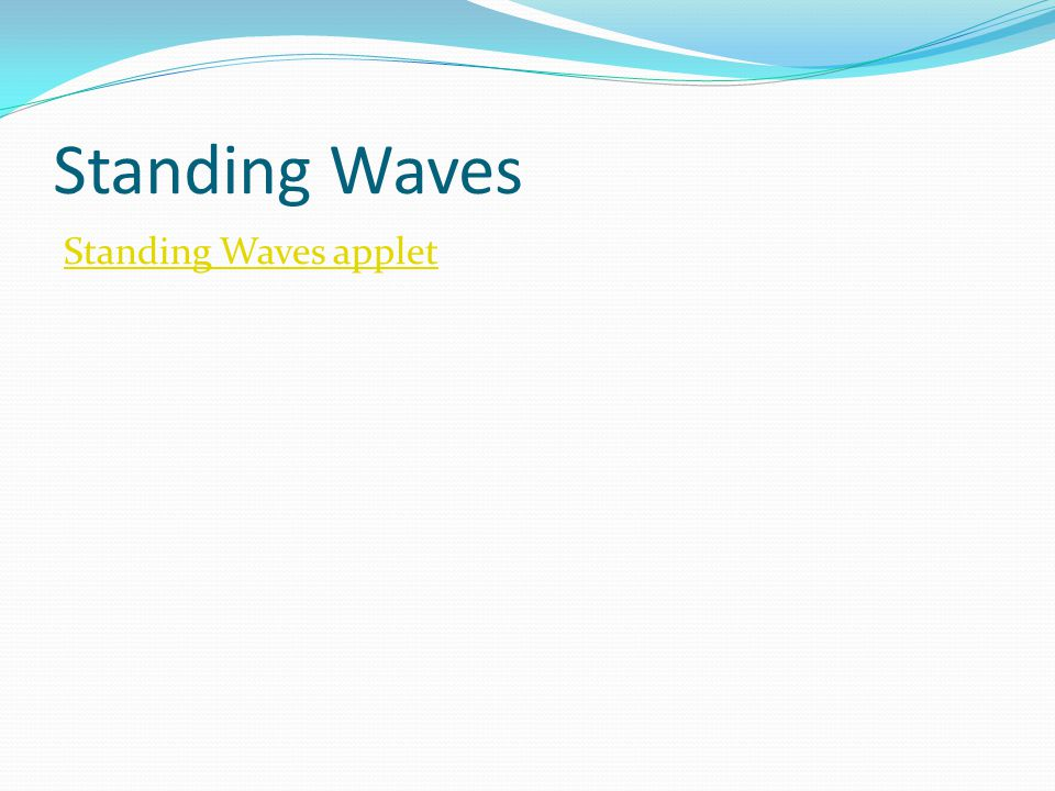 Standing Waves Standing Waves applet