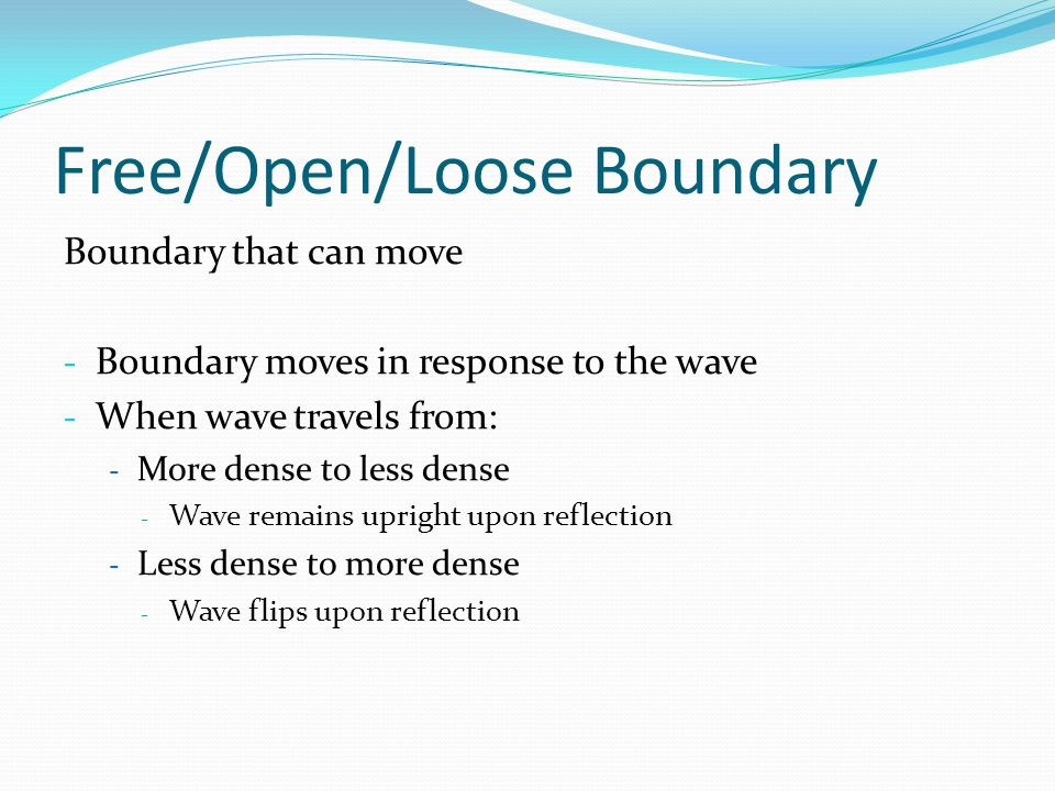 Free/Open/Loose Boundary