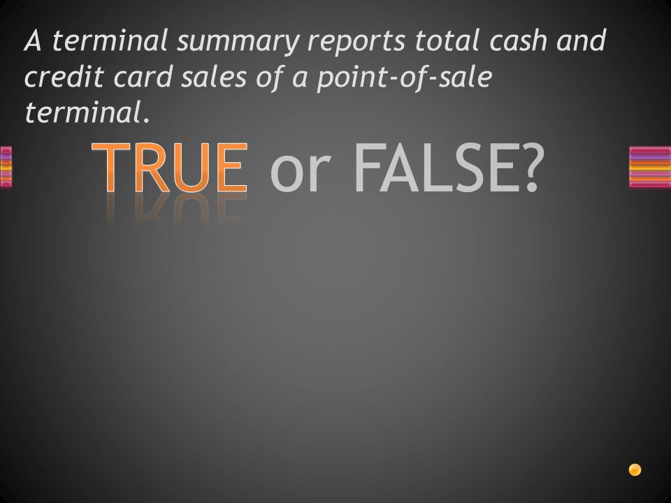 A terminal summary reports total cash and credit card sales of a point-of-sale terminal.