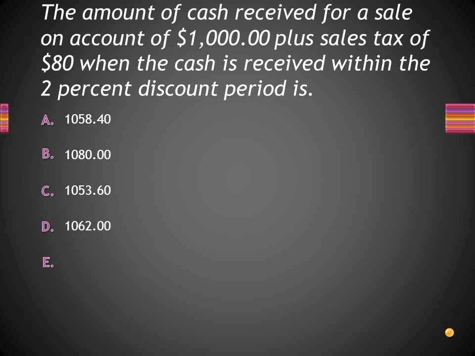 The amount of cash received for a sale on account of $1,000