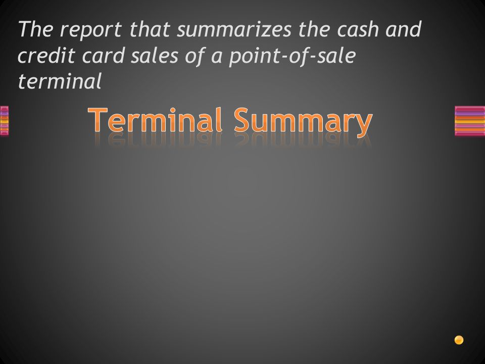 The report that summarizes the cash and credit card sales of a point-of-sale terminal