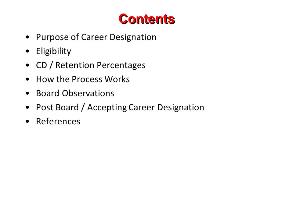 Contents Purpose of Career Designation Eligibility