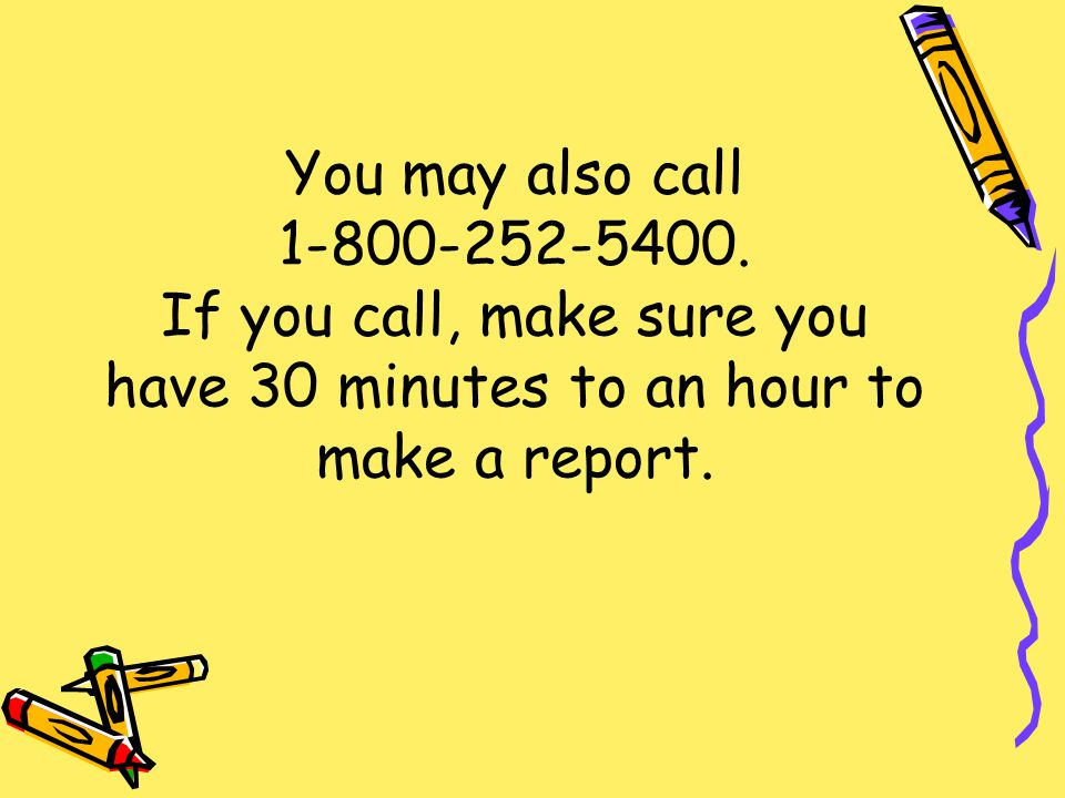 You may also call 1-800-252-5400.