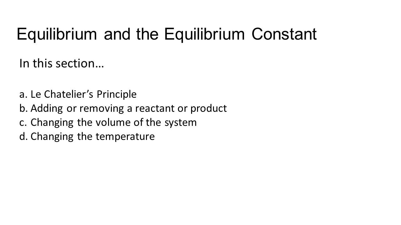 Equilibrium and the Equilibrium Constant
