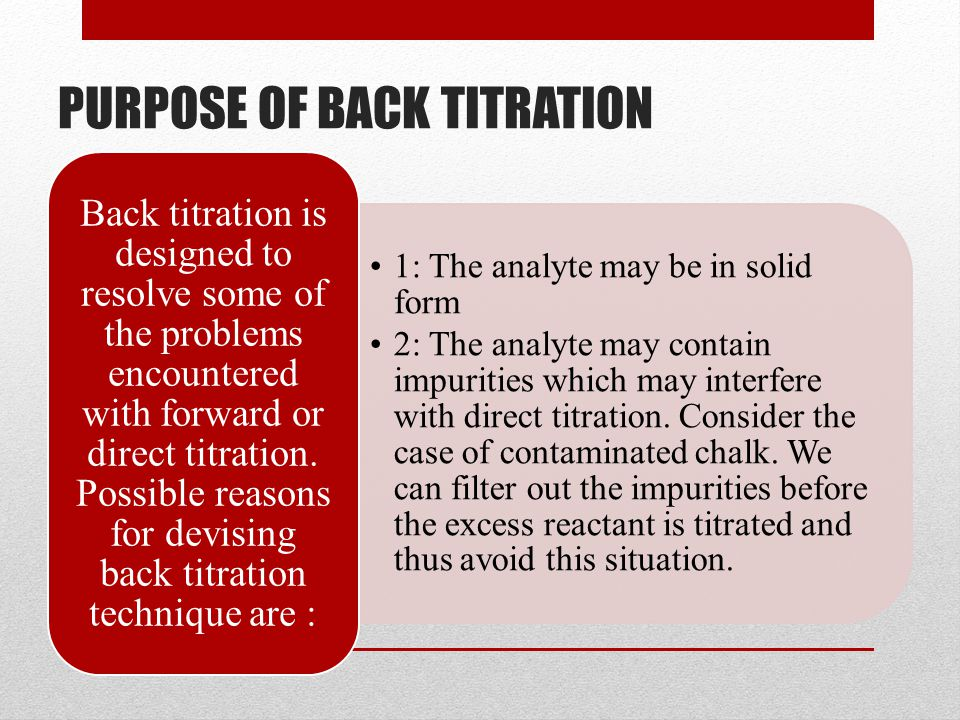 PURPOSE OF BACK TITRATION
