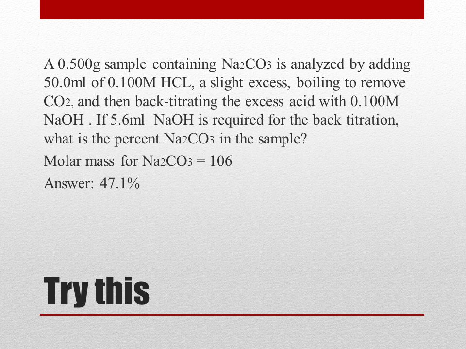 A 0. 500g sample containing Na2CO3 is analyzed by adding 50. 0ml of 0