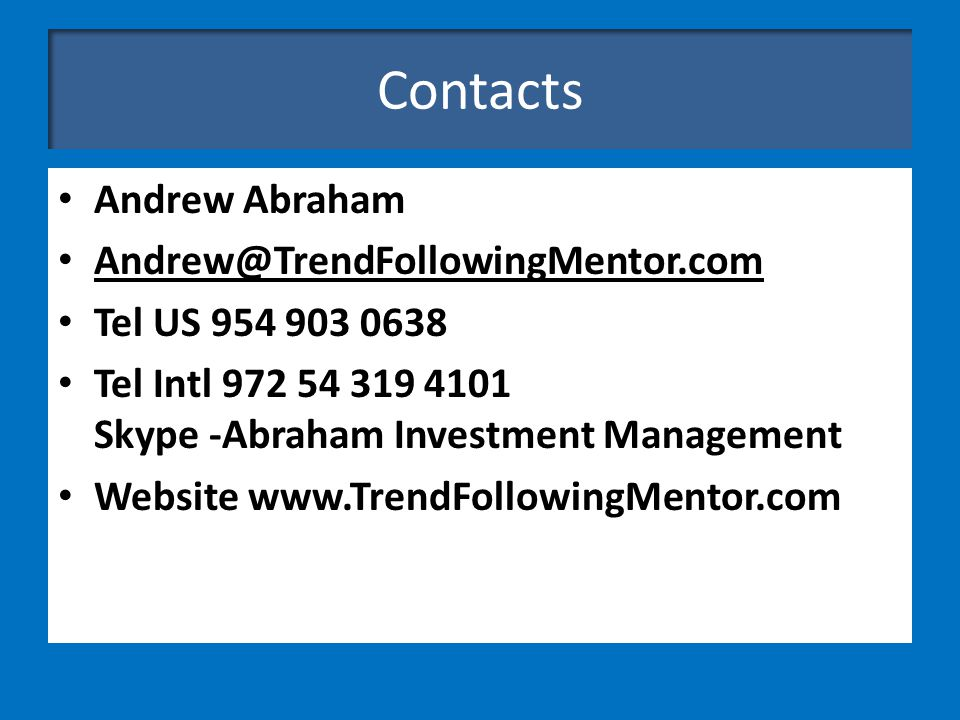 Contacts Andrew Abraham Andrew@TrendFollowingMentor.com