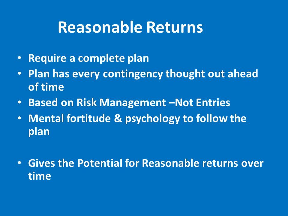 Reasonable Returns Require a complete plan