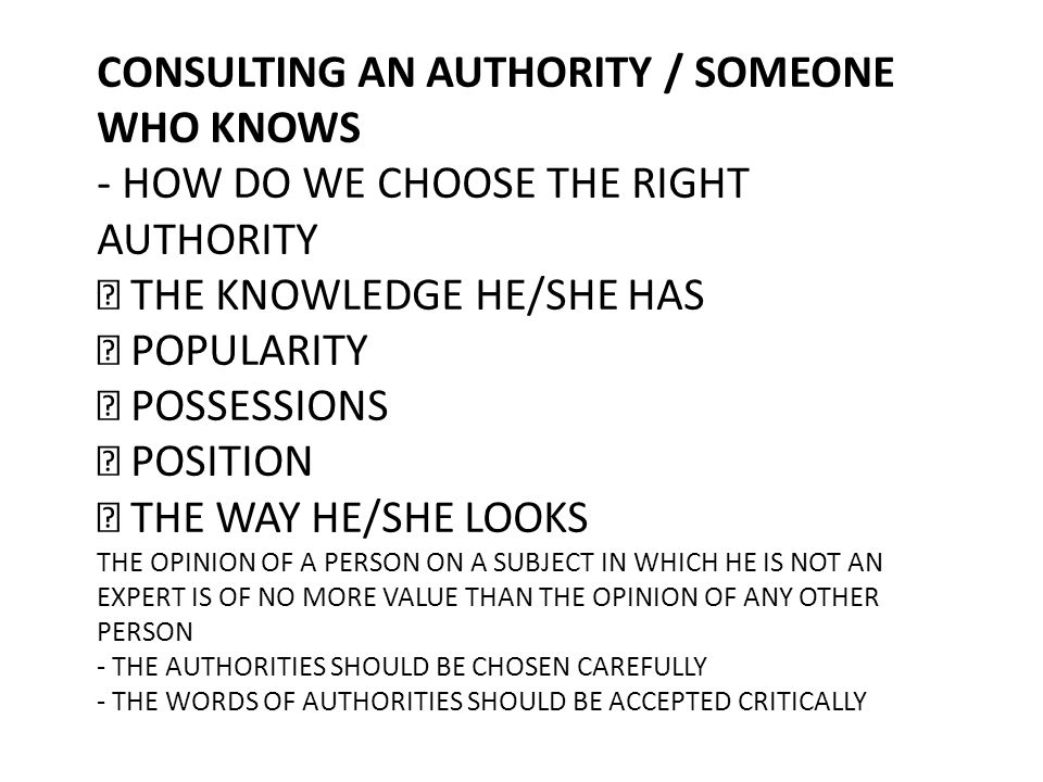CONSULTING AN AUTHORITY / SOMEONE WHO KNOWS