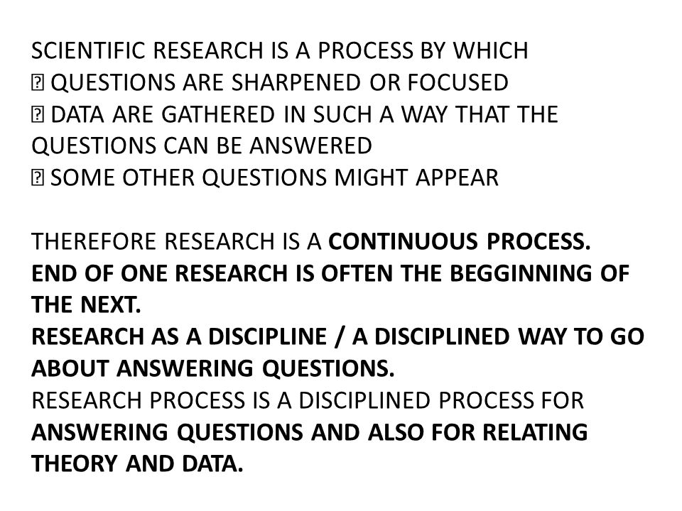 SCIENTIFIC RESEARCH IS A PROCESS BY WHICH