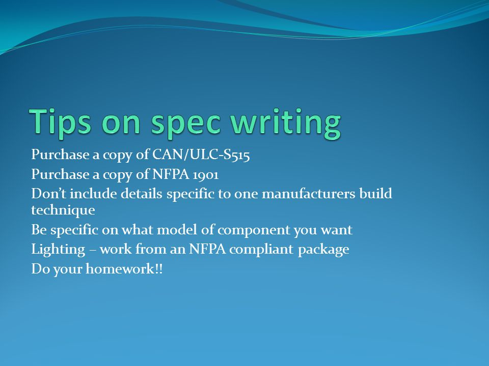 Tips on spec writing Purchase a copy of CAN/ULC-S515
