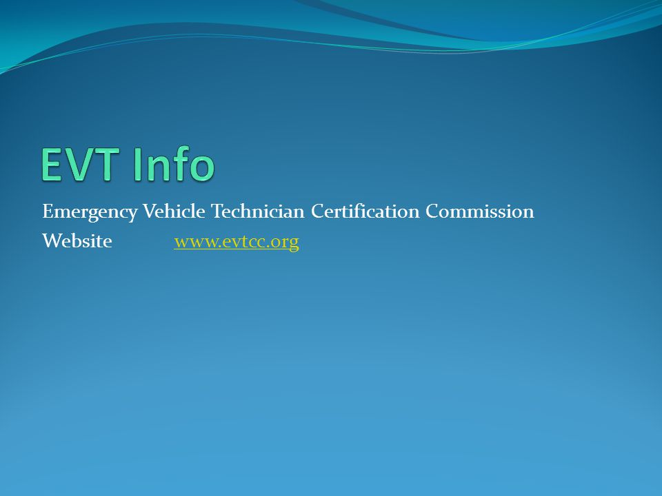 EVT Info Emergency Vehicle Technician Certification Commission