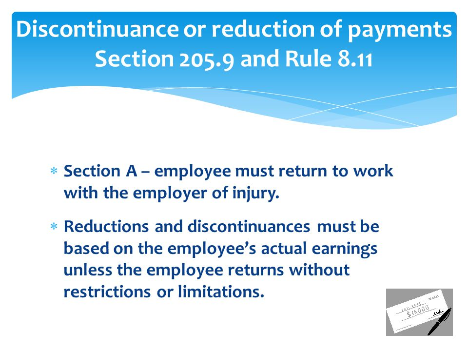 Discontinuance or reduction of payments Section 205.9 and Rule 8.11