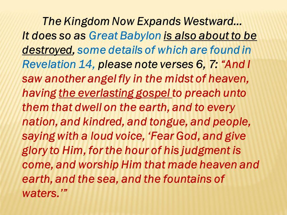 The Kingdom Now Expands Westward…